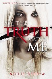 91813All the Truth Thats In Me The Debut: Julie Berry Talks About All the Truth Thats in Me