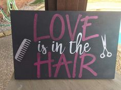 Love is in the hair wood sign salon decor by mindyscrafthaus hair quotes, salon quotes Pallet Crafts, Wood Crafts, Salon Quotes, Hair Quotes, Chalk Design, Salon Signs, Chalkboard Art, Chalkboard Drawings, Pallet Signs