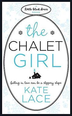 The Chalet Girl (Little Black Dress) by Kate Lace https://www.amazon.co.uk/dp/0755338316/ref=cm_sw_r_pi_dp_U_x_c200AbYPSWK35