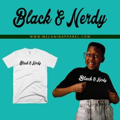 "Black Pride ""Black And Nerdy, t-shirt available now. Please visit www.melaninappare... to shop now   #graphictshirts and more!"