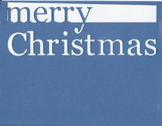 Merry Christmas - by Memory Box.  Love how it cuts the letters in Christmas - The negative and positive die cut all in one card. Beautiful.