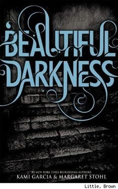 Beautiful Darkness (2nd book in the Beautiful Creatures series)
