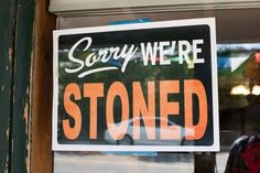 Sorry we're Stoned. Shared from fb