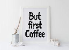 Printable art BUT FIRST COFFEE print,but first coffee art,coffee print,coffee decor,home decor,gift idea,coffee print,instant download von sweetandhoneyprints auf Etsy