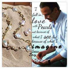 Isaac Levy, founder of Yvel jewelry with his wife Orna, shares his inspiring thoughts on pearls.