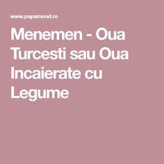 Menemen - Oua Turcesti sau Oua Incaierate cu Legume