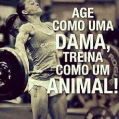 <p></p><p>Age como uma dama, treina como um animal!</p>
