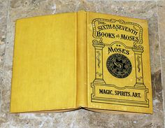 """""""The Sixth and Seventh Books of Moses"""" circa early 1900's. This rare copy boasts unusual yellow cover boards which I haven't seen since before. It contains over 300 illustrations, seals, tables & diagrams. These seals and tables are used for invoking entities into physical presence, protecting oneself, attaining powers, communicating with the dead, conjuring demons, cursing one's enemy, etc.. Purportedly the Magick that Moses used to create miracles portrayed in the Judeo-Christian Bible."""