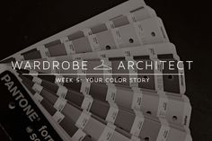 The Wardrobe Architect Week 5: Your color story