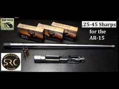 Fun Gun Reviews Presents: The Sharps Rifle Company .25-45 Sharps Caliber and Barrel. With only a barrel change to your current AR-15 Rifle, the new Sharps Ca...