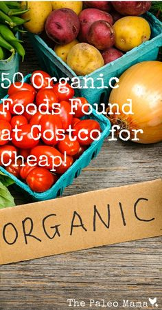50 Organic Foods (Paleo) Found at Costco for Cheap | www.thepaleomama.com