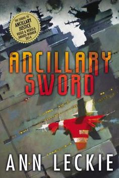 Ancillary Sword is the sequel to Ancillary Justice, the debut novel which won every major science fiction award in 2014 and the only novel to have won the Hugo, the Nebula and the Arthur C. Clarke Award. Ancillary Sword is currently shortlisted for this year's Nebula and BSFA Awards.  Breq is a soldier who used to be a warship. Once a weapon of ...
