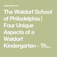 The Waldorf School of Philadelphia | Four Unique Aspects of a Waldorf Kindergarten - The Waldorf School of Philadelphia