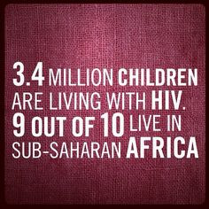 10 #FACTS about HIV/AIDS -­ #9: 3.4 million children are living with #HIV. 9 out of 10 live in sub-Saharan Africa.