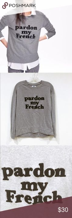 🎉THANKSGIVING SALE🎉 Old Navy Pardon my French NWOT. No trades. 1008 Old Navy Tops Sweatshirts & Hoodies