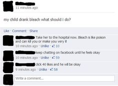 Anyone who goes to Facebook for medical advice:   35 People Who Will Make You Feel Like A Genius