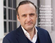 Interview of Frederic de Senarclens, founder of ArtAndOnly, discover his opinions on the art market, about buying and selling art online.