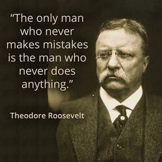 #man #makes #mistakes #does #something #own #it #theodoreroosevelt #roosevelt #quote #quoteoftheday #instaquote #quotestoliveby