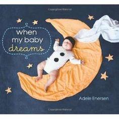 When My Baby Dreams, by Adele Enersen