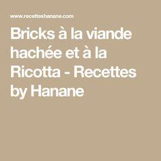 Bricks à la viande hachée et à la Ricotta - Recettes by Hanane