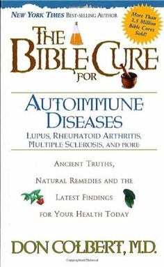 The Bible Cure for Autoimmune Diseases: Ancient Truths, N…