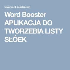 Word Booster APLIKACJA DO TWORZEBIA LISTY SŁÓEK