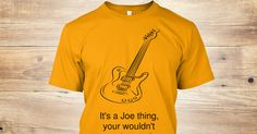 Discover It's A Joe Thing T-Shirt from Mitchell's Merchandise, a custom product made just for you by Teespring. With world-class production and customer support, your satisfaction is guaranteed. - Not Sold in Stores!  Limited Time Only!  Buy...