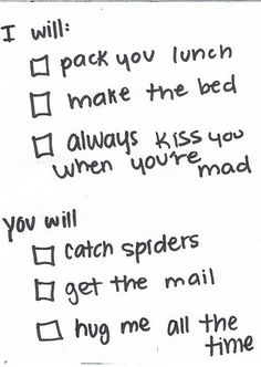 i will, you will. A simple prenuptial agreement... especially the spider part! haha