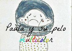 Paula y su pelo multicolor S Stories, Bedtime Stories, Mental Illness Awareness Week, Feelings And Emotions, Yoga For Kids, Pelo Multicolor, Emotional Intelligence, Early Childhood, Storytelling