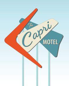 Retro & Googie style illustration: The Capri Motel Sign - Archival Giclée Print Retro Signage, Vintage Diner, Logo Google, Googie, Motel, Logo Inspiration, Rockabilly, Mid-century Modern, Mid Century