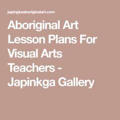 Aboriginal Art Lesson Plans For Visual Arts Teachers - Japinkga Gallery Aboriginal Education, Aboriginal Art, Australian Curriculum, International Day, Art Programs, Art Lesson Plans, Visual Arts, Teaching Kids, Art Lessons