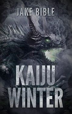 Kaiju Winter: An End Of The World Thriller by Jake Bible http://www.amazon.com/dp/B00KWS1AC2/ref=cm_sw_r_pi_dp_M6z.vb1VSKCTZ