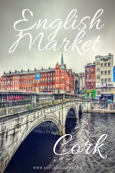 Ever wondered why a market in Ireland is called English?  The English Market in Cork is one of the island's most famous and for good reason this is a foodie paradise.