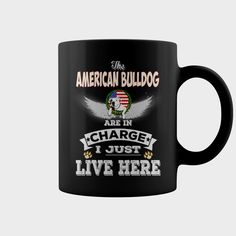 The AMERICAN BULLDOG is In Charge Live Here MUG, Order HERE ==> https://www.sunfrog.com/Pets/129610946-836169927.html?9410, Please tag & share with your friends who would love it, #xmasgifts #superbowl #jeepsafari