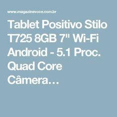 "Tablet Positivo Stilo T725 8GB 7"" Wi-Fi Android - 5.1 Proc. Quad Core Câmera…"