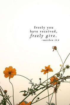 Freely give...