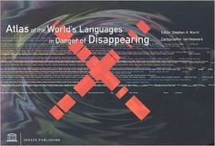 Atlas of the world's languages in danger of disappearing / editor, Stephen A. Wurm ; cartographer, Ian Heyward. -- 2nd ed., rev., enl. and updated. -- Paris : Unesco, 2001. http://www.katalogoak.euskadi.net/cgi-bin_q81a/abnetclop?ACC=DOSEARCH&xsqf99=(697079.TITN.)&LANG=eu-ES