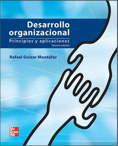 Desarrollo organizacional - Rafael Guizar Montufar - PDF - Español  http://helpbookhn.blogspot.com/2014/10/desarrollo-organizacional-rafael-guizar-montufar.html