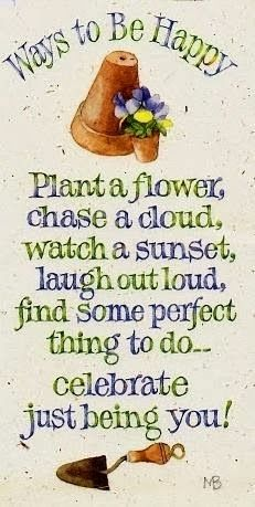 garden quotes *Ways to be Happy*, Quotes ~ by Marjolein Bastin ~ Great Quotes, Me Quotes, Inspirational Quotes, Happy Quotes, Simple Quotes, Quotes Women, Motivational Sayings, Sport Quotes, Happiness Quotes