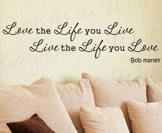 Bob Marley Love the Life You Live Vinyl Wall Quote Decal