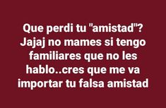 Sigueme como Mïldrëd Røjäs❤ Funny True Quotes, Sarcastic Quotes, Fact Quotes, Love Quotes, Inspirational Quotes, Cute Spanish Quotes, Funny Spanish Memes, Frases Tumblr, Tumblr Quotes