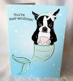 Boston Terrier Mermaid Greeting Card by AfricanGrey on Etsy, $5.50 Cute Phrases, Beneath The Sea, Boston Terrier Pug, Puppy Love, Mermaid, Greeting Cards, Delicate, Craft Projects, Texture