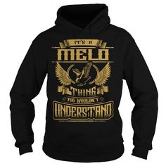 I Love MELO MELOYEAR MELOBIRTHDAY MELOHOODIE MELONAME MELOHOODIES  TSHIRT FOR YOU T shirts