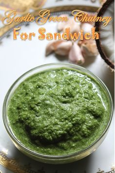Garlic Green Chutney for Sandwich / Bombay Sandwich Chutney Recipe - Yummy Tummy Sandwich Chutney Recipe, Green Chutney Recipe, Sandwich Sauces, Chutney Recipes, Sandwich Recipes, Spicy Recipes, Raw Food Recipes, Indian Food Recipes, Cooking Recipes