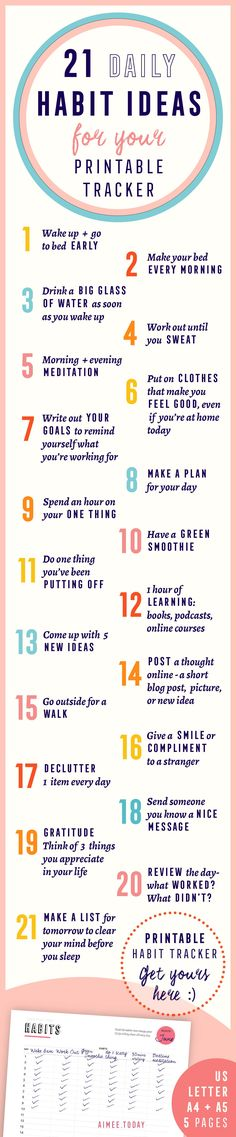 21 ideas for good habits that you can build and track with your printable habit tracker. Theyll make you happier, healthier, more organised and bring you closer to your goals. Have more fun bringing your dreams to life!