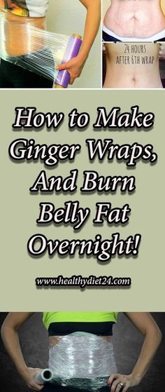 How to Make Ginger Wraps, And Burn Belly Fat Overnight!