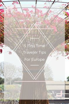 A guest post from Kathleen Norris from Places I WIll Go about 5 tips for first time travelers to Europe.Great trips for your first trip across the pond!