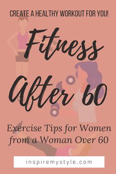 Fitness After 60 | Ideas for Workouts for 60 Year Old Females