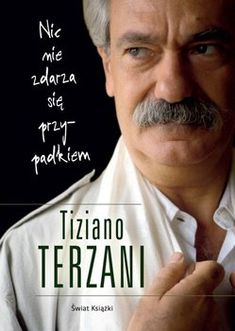 Nic nie zdarza się przypadkiem-Terzani Tiziano