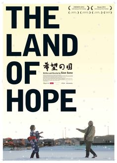 The land of hope (2012) - Sion Sono